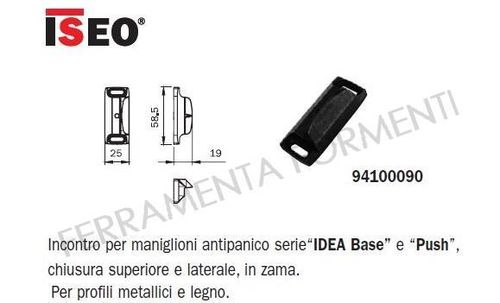 Plate for Iseo panic exit devices of the Idea Base and Push series. Article 9410090